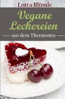Vegane Leckereien Aus Dem Thermomix