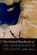 The Oxford Handbook of the Archaeology of the Levant