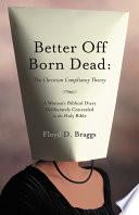 Better Off Born Dead