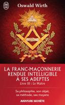 La Franc ma  onnerie rendue intelligible    ses adeptes  Livre 3    Le Ma  tre