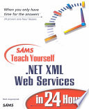 Sams Teach Yourself  NET XML Web Services in 24 Hours