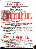 Des Hocherleuchteten Johann Arndts, Weiland General-Superintendenten des Fürstenthums Lüneburg, Sämtliche Bücher Vom Wahren Christnthum