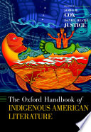 The Oxford Handbook Of Indigenous American Literature : an inter- and trans-indigenous orientation...