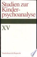 Studien zur Kinderpsychoanalyse XV