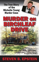 Murder On Birchleaf Drive The True Story Of The Michelle Young Murder Case