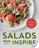 Salads That Inspire  A Cookbook of Creative Salads