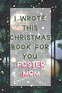 I Wrote This Christmas Book For You Foster Mom