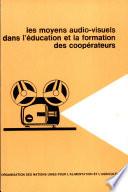 Les moyens audiovisuels dans l education et la formation des cooperateurs