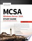 MCSA Windows Server 2016 Study Guide  Exam 70 742