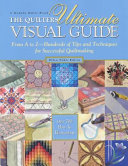 The Quilters Ultimate Visual Guide