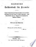 Unentbehrliches Taschenbuch für Fremde oder Neueste Beschreibung der Stadt Dresden und ihrer Merkwürdigkeiten