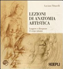 Lezioni di anatomia artistica  Leggere e disegnare il corpo umano