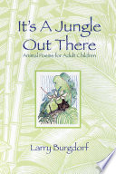 Ebook It's a Jungle Out There: Animal Poems for Adult Children Epub Larry Burgdorf Apps Read Mobile