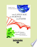 The Language of Science and Faith  Straight Answers to Genuine Questions  Large Print 16pt