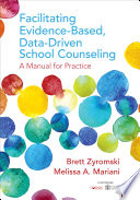 Facilitating Evidence Based Data Driven School Counseling