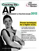 Cracking the AP U  S  Government and Politics Exam  2012 Edition