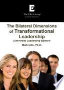 The Bilateral Dimensions of Transformational Leadership (University Leadership Edition)
