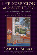 The Suspicion At Sanditon (Or, The Disappearance Of Lady Denham) : award-winning mr. & mrs. darcy mystery...