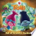 Out of Branch s Bunker  DreamWorks Trolls