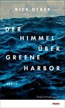 Der Himmel über Greene Harbor : Roman
