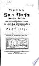Trauerrede um Marien Theresien, Römische Kaiserin