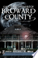 Ghosts And Mysteries Of Broward County