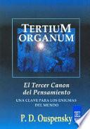 TERTIUM ORGANUM EL TERCER CANON DEL PENSAMIENTO  UNA CLAVE PARA LOS ENIGMAS DEL MUNDO