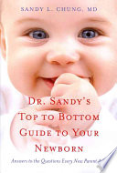 Dr  Sandy s Top to Bottom Guide to Your Newborn