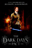 The Dark Days Pact : the dark days club—a smashing combination of...