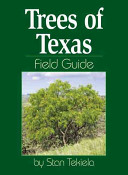 Trees of Texas Field Guide Know About Them? With This Handy Field