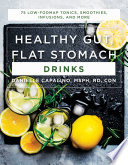Healthy Gut Flat Stomach Drinks 75 Low Fodmap Tonics Smoothies Infusions And More