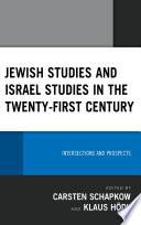 Jewish Studies and Israel Studies in the Twenty First Century Book PDF