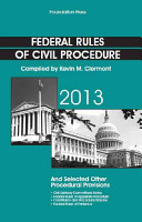 Clermont s Federal Rules of Civil Procedure and Selected Other Procedural Provisions  2013