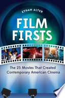 Film Firsts  The 25 Movies That Created Contemporary American Cinema