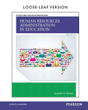 Human Resources Administration in Education  Loose Leaf Version