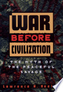 War before Civilization The Myth of the Peaceful Savage