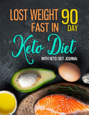 Lost Weight Fast In 90 Day Keto Diet With Keto Diet Journal