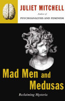 Mad Men And Medusas Feminism Is Both A Defense Of