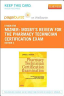 Mosby s Review for the Pharmacy Technician Certification Examination   Pageburst E Book on Vitalsource  Retail Access Card