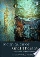 Techniques Of Grief Therapy : acclaimed techniques of grief therapy: creative practices for...