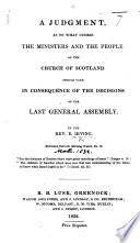 A Judgment As To What Course The Ministers And The People Of The Church Of Scotland Should Take In Consequence Of The Decisions Of The Last General Assembly Extracted From The Morning Watch