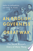 An English Governess in the Great War The Secret Brussels Diary of Mary Thorp
