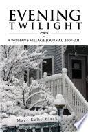 Evening Twilight  a Woman   S Village Journal  2007 2011