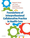 Foundations of Interprofessional Collaborative Practice in Health Care