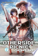 Otherside Picnic: Volume 2 : nishina's connection deepens as they explore the...