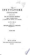 Lo Spettatore italiano, preceduto da un saggio critico sopra i filosofi morali e i dipintori de' costumi e de' caratteri