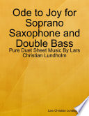Ode to Joy for Soprano Saxophone and Double Bass - Pure Duet Sheet Music By Lars Christian Lundholm