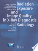 Radiation Exposure And Image Quality In X Ray Diagnostic Radiology