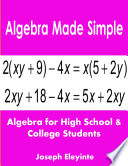 Algebra Made Simple  Algebra for High School   College Students