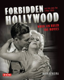 Forbidden Hollywood: The Pre-Code Era (1930-1934) (Turner Classic Movies) Book
